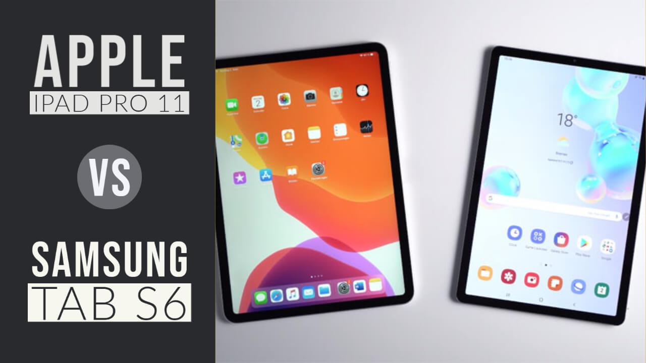Apple iPad Pro 11 Vs Samsung Galaxy Tab S6