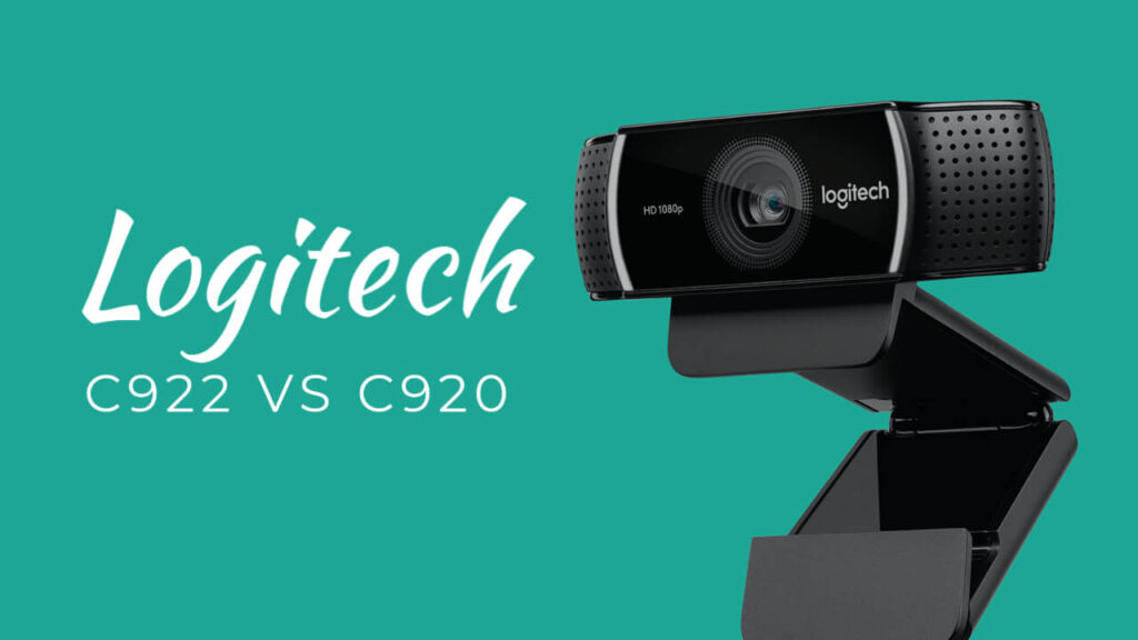 Logitech C922 Vs C920: Which Webcam is Better?