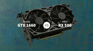 Nvidia GTX 1660 vs AMD RX 580: Which to Buy? (Detailed Comparison)