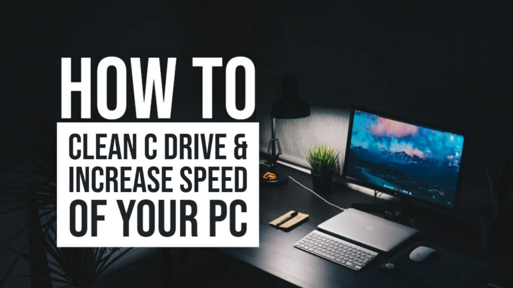 How to Clean C Drive & Increase Speed of Your PC