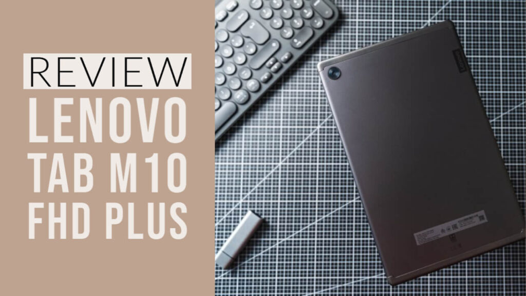 Lenovo Tab M10 FHD Plus Review: Should you Buy?