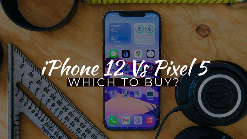 iPhone 12 Vs Pixel 5