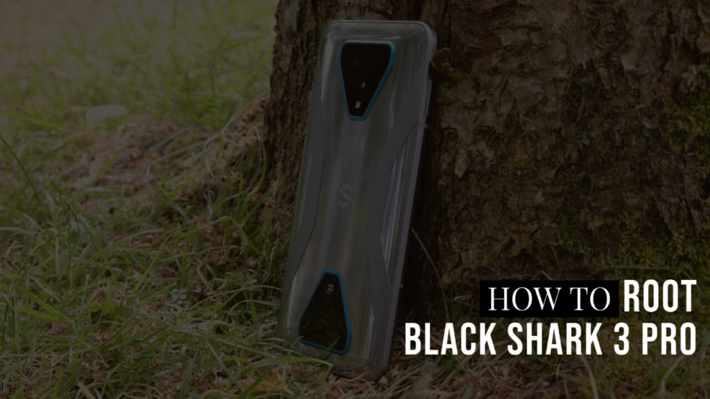 How To Root Black Shark 3 Pro